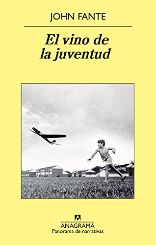 El vino de la juventud / The Wine of Youth por John Fante