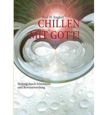 "[ ""CHILLEN"" MIT GOTT (GERMAN) ] BY Englert, Axel ( Author ) [ 2013 ] Paperback"