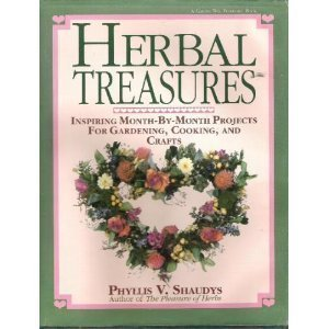 Herbal Treasures: Inspiring Month-By Month Projects for Gardening, Cooking, and Crafts by Phyllis V. Shaudys (1991-01-02)