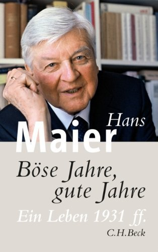 B??se Jahre, gute Jahre: Ein Leben 1931 ff by Hans Maier (2011-03-06)