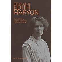 Edith Maryon: Rudolf Steiner und die Dornacher Christus-Plastik