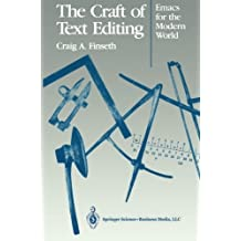 The Craft of Text Editing: Emacs for the Modern World by Craig A. Finseth (2013-07-29)