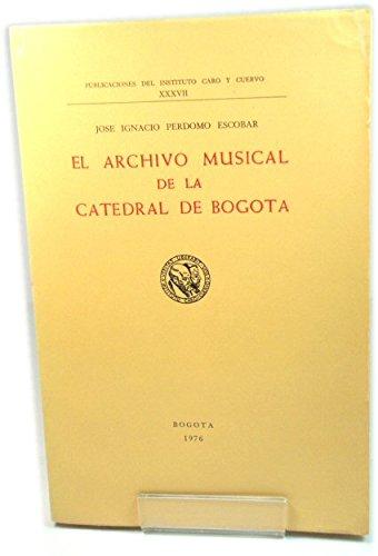 El Archivo Musical De La Catedral De Bogota (Publicaciones Del Instituto Caro y Cuervo)