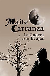 La Guerra de las Brujas par  MAITE CARRANZA I GIL DOLZ DEL CASTELLAR