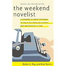 The Weekend Novelist: Learn to Write a Novel in 52 Weeks