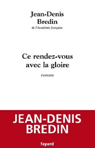 Ce rendez-vous avec la gloire (Littérature Française) (French Edition)