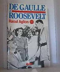 De Gaulle et Roosevelt par Raoul Aglion
