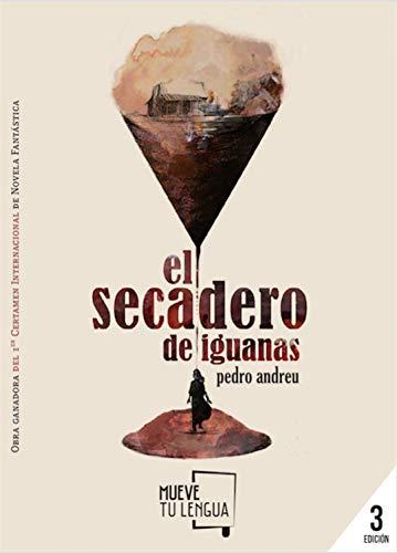 El secadero de iguanas (Novela nº 1) de [Andreu López, Pedro]