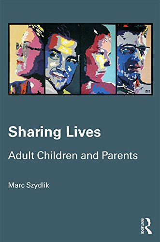 Sharing Lives: Adult Children and Parents (Routledge Advances in Sociology)