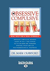 The Obsessive Compulsive Trap: Real Help for a Real Struggle
