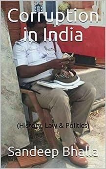 Corruption in India: (History, Law & Politics) by [Bhalla, Sandeep]