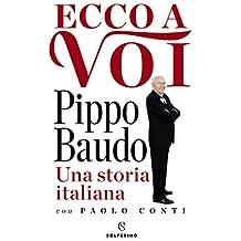 Ecco a voi. Una storia italiana (Italian Edition)