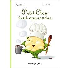 Petit Chou veut apprendre !