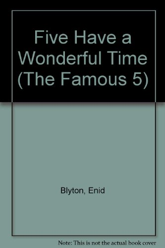 Enid Blyton's Five have a wonderful time