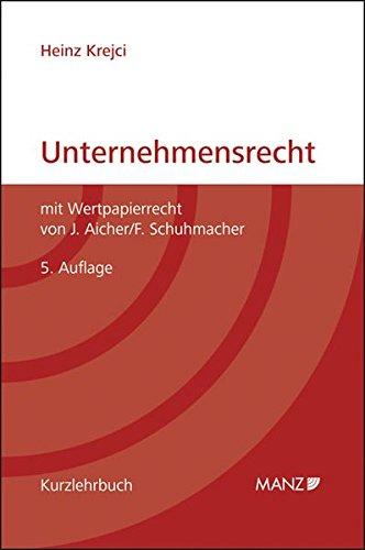Unternehmensrecht (gebunden): mit Wertpapierrecht von J. Aicher/F. Schuhmacher (Manz Kurzlehrbuch)