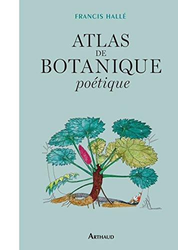Atlas de botanique poétique (BEAUX LIVRES AR) par Francis Hallé