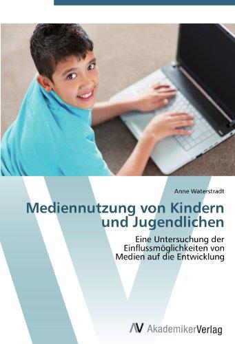 Mediennutzung von Kindern und Jugendlichen: Eine Untersuchung der  Einflussmöglichkeiten von  Medien auf die Entwicklung Av-medien