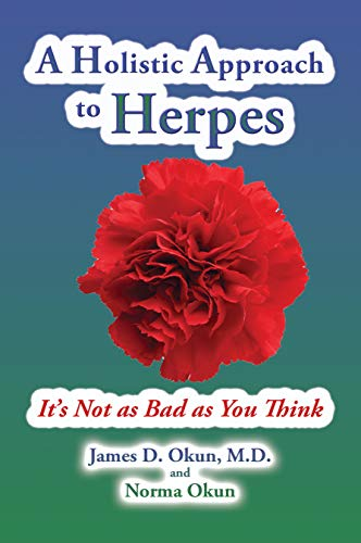 A Holistic Approach to Herpes: It's Not as Bad as YouThink (English Edition)