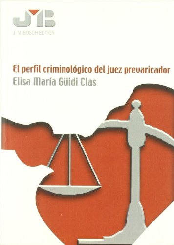 El Perfil Criminológico Del Juez Prevaricador
