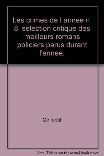 Les crimes de l'année : sélection critique des ouvrages policiers parus entre août 1997 et août 1998