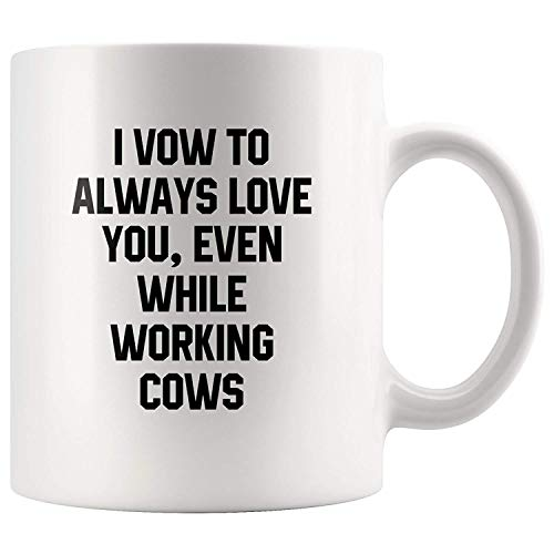 TK.DILIGARM I Vow to Always Love You Even While Working Cows Coffee Mug Hot Gifts