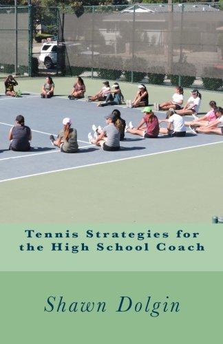Tennis Strategies for the High School Coach por Shawn Dolgin