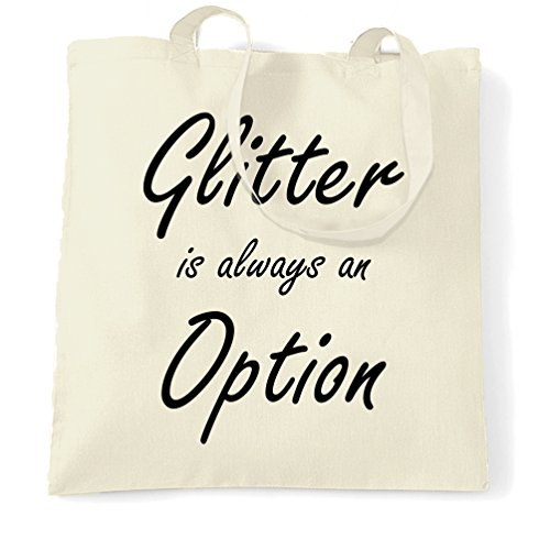 Glitter è sempre unopzione Slogan Girly freddo sveglio divertente Sparkle Sacchetto Di Tote Natural
