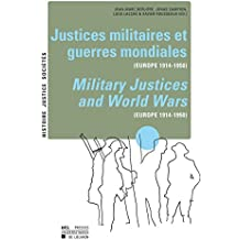 Justices militaires et guerres mondiales: Europe 1914-1950