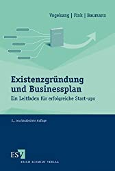 Existenzgründung und Businessplan: Ein Leitfaden für erfolgreiche Start-ups von Vogelsang. Eva (2013) Broschiert