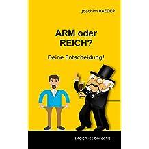 ARM oder REICH? Deine Entscheidung!: (Reich ist besser!)