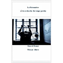 La Prisonnière (Illustré): (À la recherche du temps perdu) (French Edition)