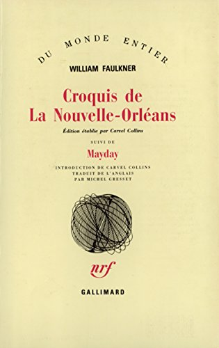 Croquis de La Nouvelle-Orléans suivi de Mayday par William Faulkner