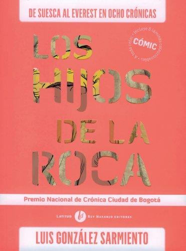 Los hijos de La Roca por Luis González Sarmiento