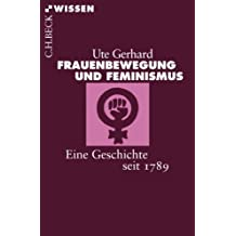 Frauenbewegung und Feminismus: Eine Geschichte seit 1789