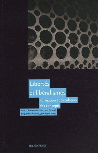 Liberté(s) et libéralisme(s). Formation et circulation des concepts