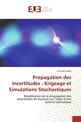 Propagation des Incertitudes : Krigeage et Simulations Stochastiques: Modélisation de la propagation des incertitudes de mesures sur l'aube d'une turbine hydraulique par Firas Ben Salah