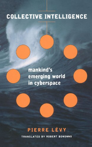 Collective Intelligence: Mankind's Emerging World in Cyberspace por Pierre Levy