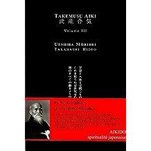 Takemusu Aïki, V3 Le livre écrit par le fondateur de l'aikido à la fin de sa vie