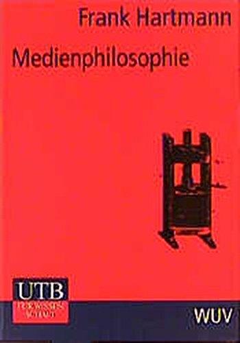 Hartmann, Frank:Medienphilosophie