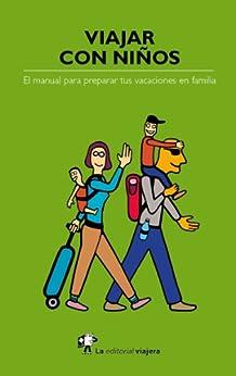 Viajar con niños: El manual para preparar tus vacaciones en familia de [Marco, Héctor Arenós]