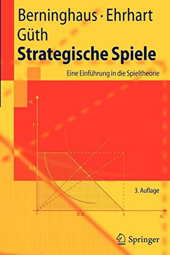 Strategische Spiele: Eine Einführung in die Spieltheorie (Springer-Lehrbuch)