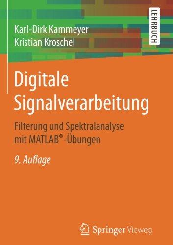 Digitale Signalverarbeitung: Filterung und Spektralanalyse mit MATLAB-Übungen