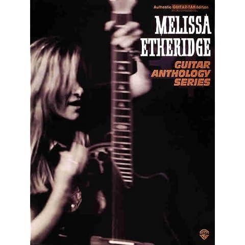 Melissa Etheridge -- Guitar Anthology: Authentic Guitar TAB (Guitar Anthology Series) by Melissa Etheridge (1995-10-01)