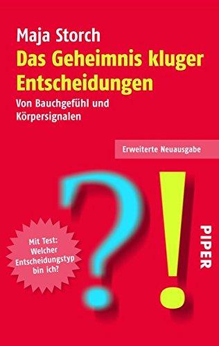 Buchseite und Rezensionen zu 'Das Geheimnis kluger Entscheidungen: Von Bauchgefühl und Körpersignalen' von Maja Storch