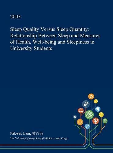 Sleep Quality Versus Sleep Quantity: Relationship Between Sleep and Measures of Health, Well-being and Sleepiness in University Students