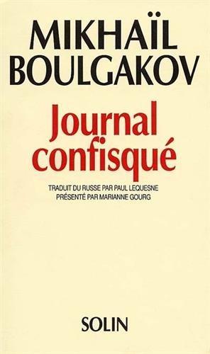 Journal confisqué : 1922-1925 par Mikhaïl Boulgakov