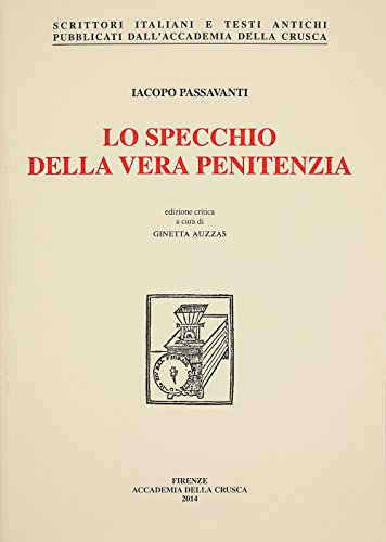 Lo specchio della vera penitenza (Scrittori italiani e testi antichi) por Iacopo Passavanti