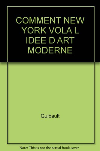 COMMENT NEW YORK VOLA L IDEE D ART MODERNE