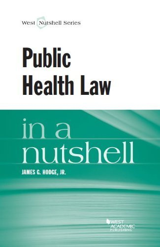Public Health Law in a Nutshell 1st edition by Hodge Jr, James (2013) Paperback