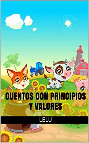 cuentos con principios y valores : cuentos con valores y principios por lelu